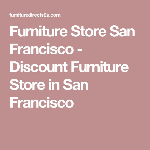 ... San Francisco Cheap Furniture By 17 Best Ideas About Discount Furniture  Stores On Pinterest ...