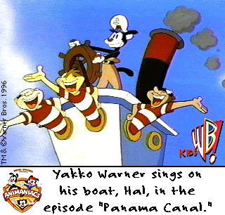 "Yakko sails in the Panama Canal  Yakko sings about the Panama Canal in this image as he sails his ship Hal. This image is from the episode ""Panama Canal."" Animaniacs"