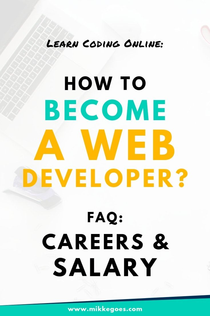 How To Become A Web Developer In 2020 Skills Careers And Salary With Images Learn Web Development Web Development Web Development Programming