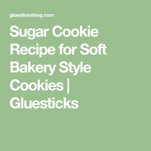 Sugar Cookie Recipe for Soft Bakery Style Cookies | Gluesticks
