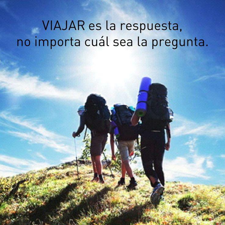 Viajar es la respuesta, no importa cual sea la pregunta. #Frasesdeviajes