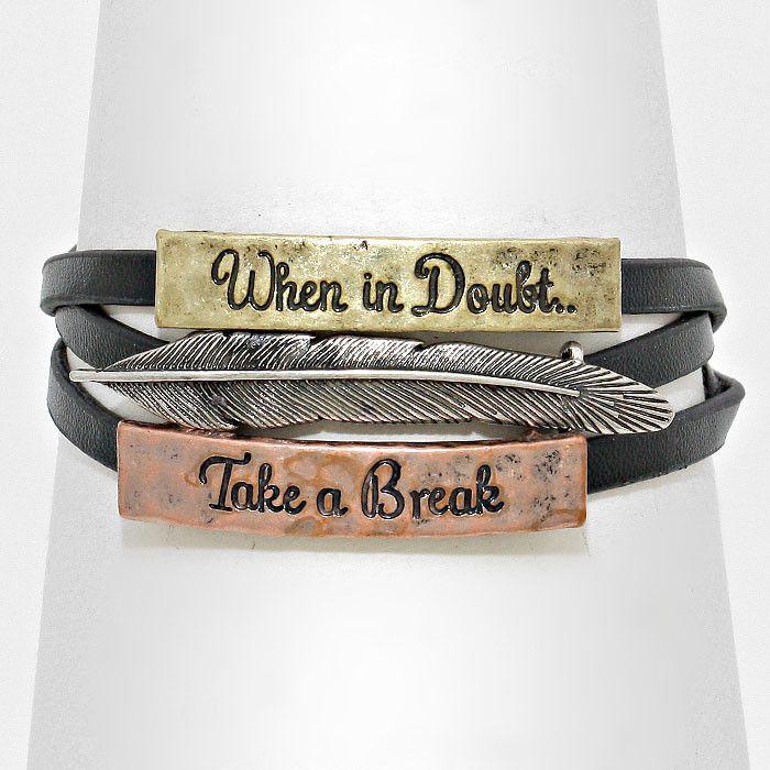 """""""When in doubt, take a break"""" Wrap Message Bracelet"""