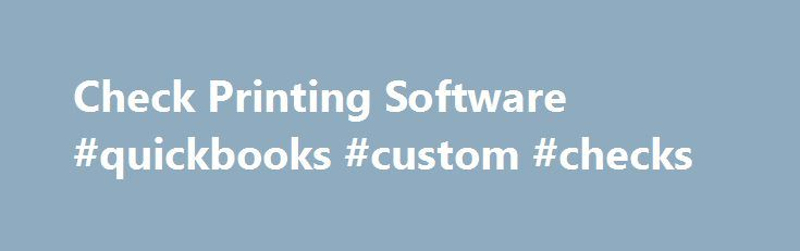 Check Printing Software #quickbooks #custom #checks http://australia.remmont.com/check-printing-software-quickbooks-custom-checks/  # MultiCHAX® Check Printing Software The MultiCHAX system is a check printing software for QuickBooks. MultiCHAX also works with virtually any Windows accounting program (i.e. QuickBooks, Peachtree, QuickBooks Online, etc.) MultiCHAX allows the user to print MICR encoded checks in a single step on any check form. You no longer need to stock multiple forms for…