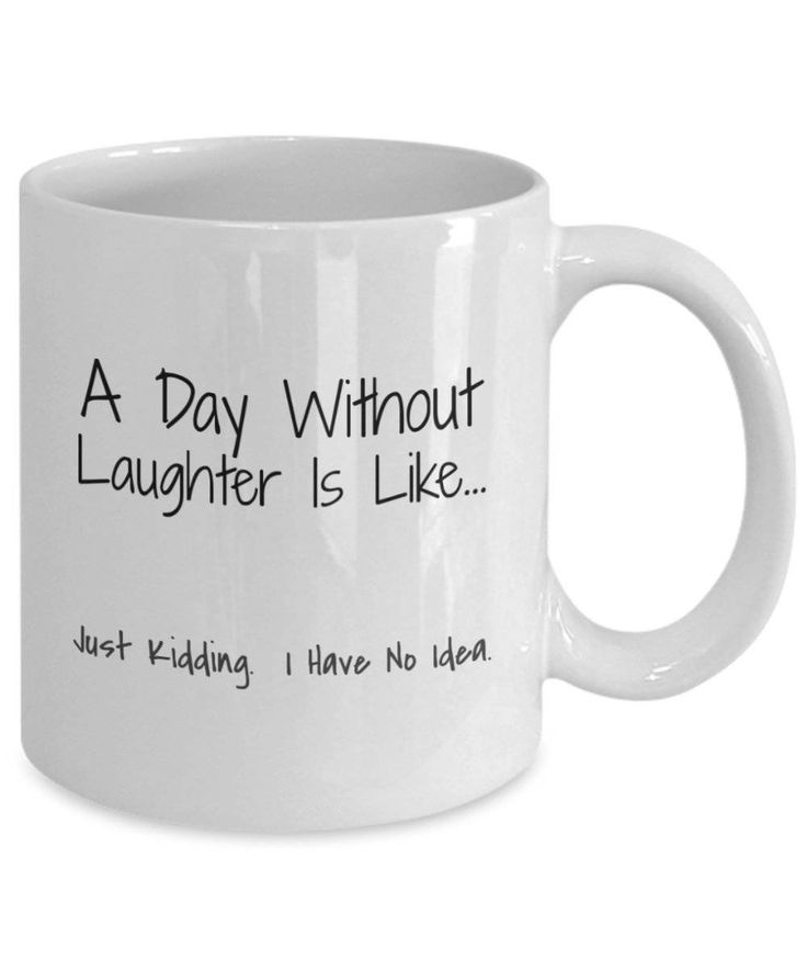 Coffee Mug Gift for Men or Women - A Day Without Laughter is Like - Funny Novelty Mugs by RLTSourceDesigns on Etsy