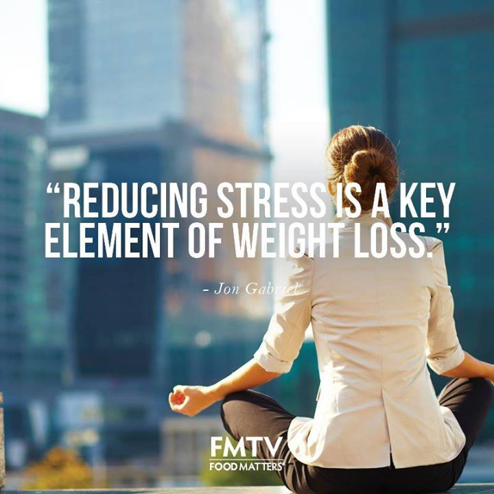 """Reducing stress is a key element of weight loss."" - The Gabriel Method - Jon Gabriel  www.fmtv.com"