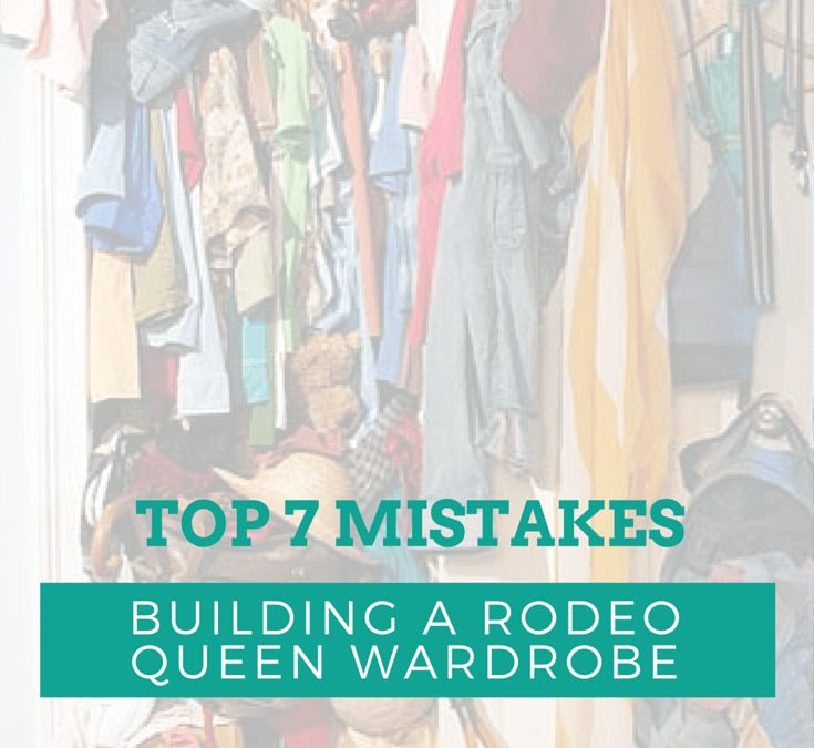 Top 7 Mistakes Building a Rodeo Queen Wardrobe
