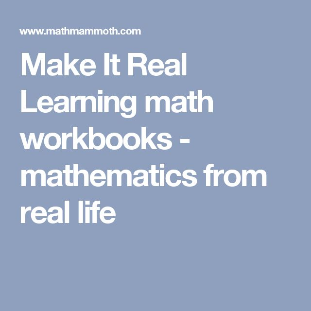 Make It Real Learning math workbooks - mathematics from real life
