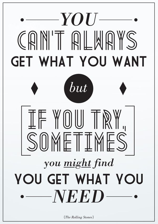 You Cant Always Get What You Want - Typography Project by Tomos Wilding, via Behance