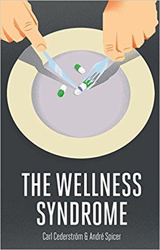 The Wellness Syndrome - Kindle edition by Carl Cederström, Andre Spicer. Politics & Social Sciences Kindle eBooks @ Amazon.com.