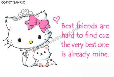 Best friends are hard to find cuz the very best one is already mine