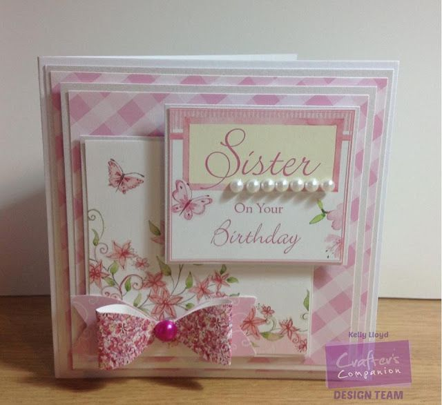 Hello Again Bloggers,       I'm back with my second card of the day and this time I have a pretty Birthday card for Sister..       I made ...