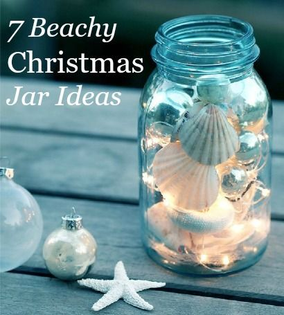 Christmas Jars  7 Charming Beach Theme Ideas: Http://www.completely