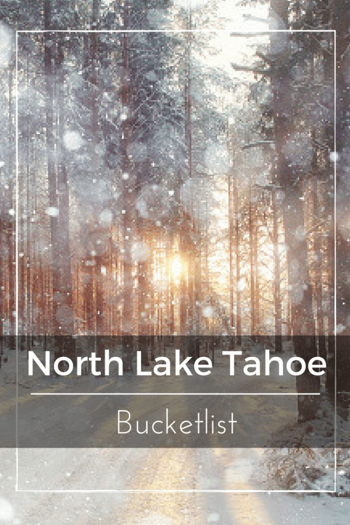 North Lake Tahoe Bucket list - North Lake Tahoe is one of the most beautiful places in California. Lakes, Rivers and of course Skiing, There is so much to do. #laketahoe #bucketlist #northlaketahoe