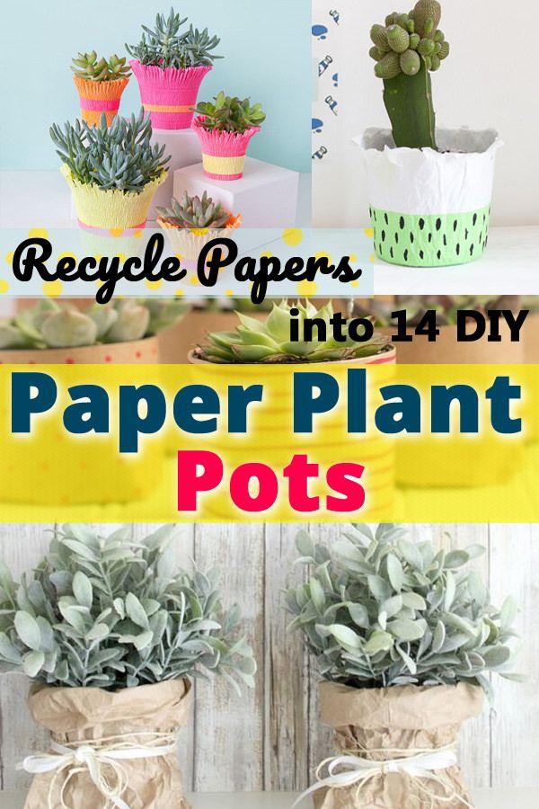 Recycle Papers Into 14 Diy Paper Plant Pots Paper Plant Pots