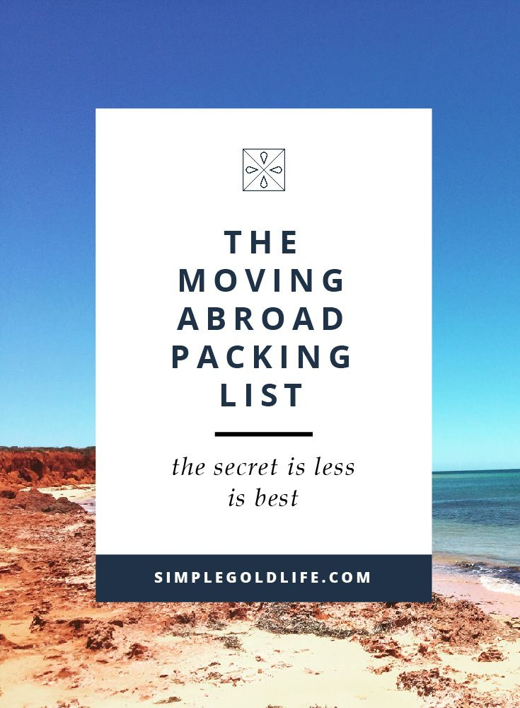 It is super easy to overpack for your move abroad. Being over prepared is a natural response to such a big change like living overseas. Get the Moving Abroad Packing List Essential Dos and Don'ts PLUS your free Moving Abroad Checklist! Read More at SimpleGoldLIfe.com