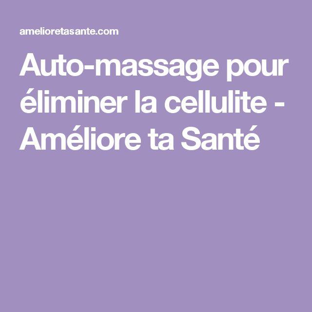 Auto-massage pour éliminer la cellulite - Améliore ta Santé