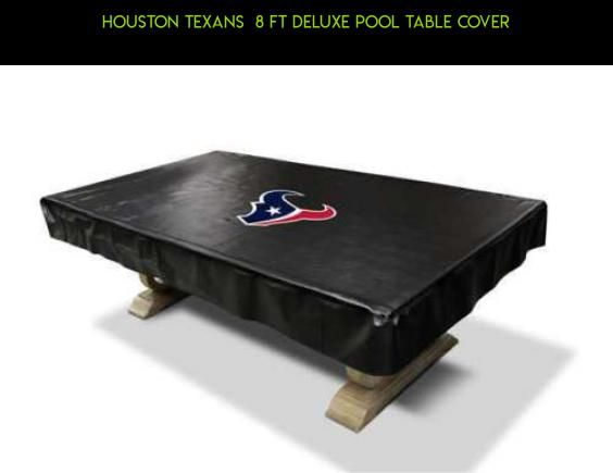 Houston Texans  8 Ft Deluxe Pool Table Cover #technology #pools #cover #drone #fpv #parts #kit #8ft #camera #shopping #racing #gadgets #products #tech #plans