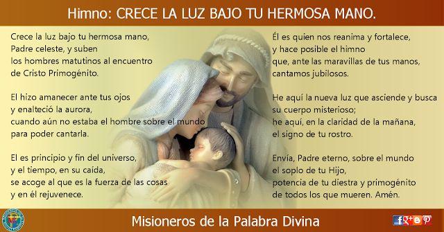 MISIONEROS DE LA PALABRA DIVINA: HIMNO LAUDES - CRECE LA LUZ BAJO TU HERMOSA MANO