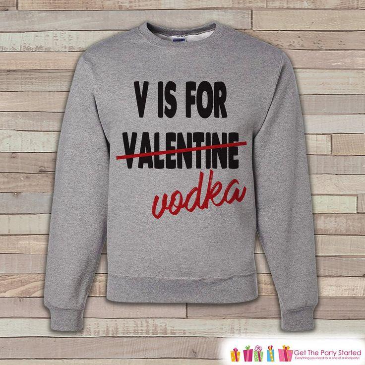 Adult Valentine Shirt - Funny Valentines Day Sweatshirt - Vodka Valentine Shirt - Humorous Valentines Day - Grey Adult Crewneck Sweatshirt
