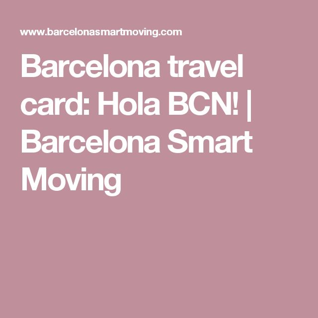 Barcelona travel card: Hola BCN! | Barcelona Smart Moving