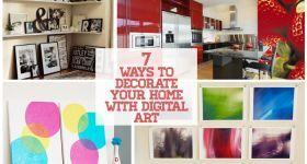 Dijital Sanat ile Evini dekore etmek 7 Yolları