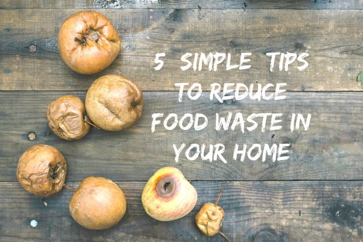 5 (simple) tips to reduce food waste