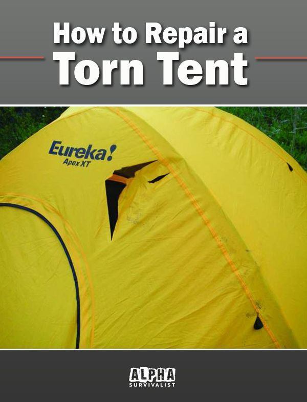 Even A Small Tear In Your Tent When It S Pouring With Rain Or Blowing A Storm Is Not Funny Learn How To Repair A Rip In Tent Survival Tent Cold