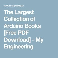 The Largest Collection of Arduino Books [Free PDF Download] - My Engineering