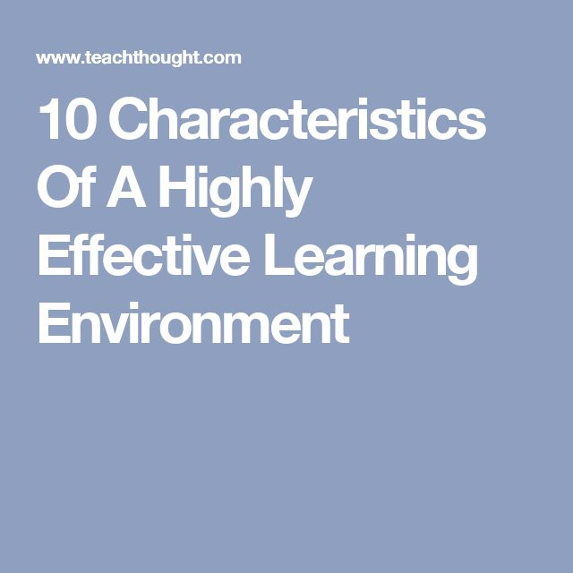 effective teaching and learning environments Teaching and learning quotes it is an environment where children can experiment and try out new ideas without fear or effective teaching and mentoring.