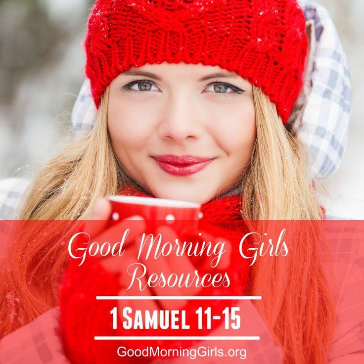 Good Morning Girls Resources {1 Samuel 11-15} - Women Living Well