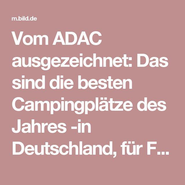 Vom ADAC ausgezeichnet: Das sind die besten Campingplätze des Jahres -in Deutschland, für Familien mit Kindern, für Individualisten  - Europa - Bild.de