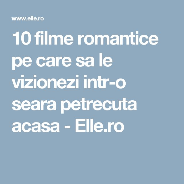 10 filme romantice pe care sa le vizionezi intr-o seara petrecuta acasa - Elle.ro