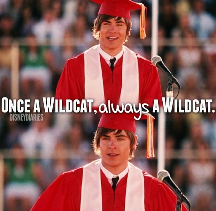 I've heard this so many times and it's so true. Might I just say that I was a wildcat at my old school....