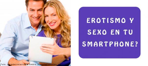 erotismo y sexo en tu smarphone