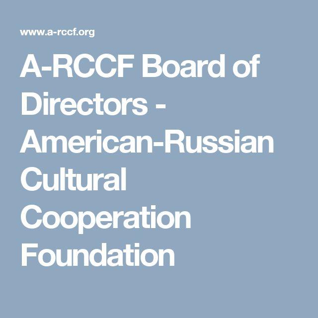 A-RCCF Board of Directors - American-Russian Cultural Cooperation Foundation