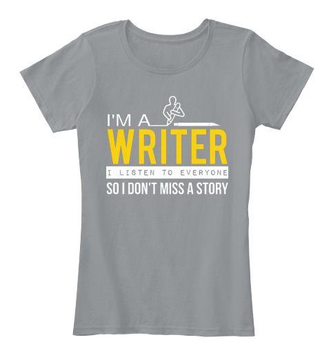 I'm A Writer I Listen To Everyone So I Don't Miss A Story Light Grey Kaos Wanita Front