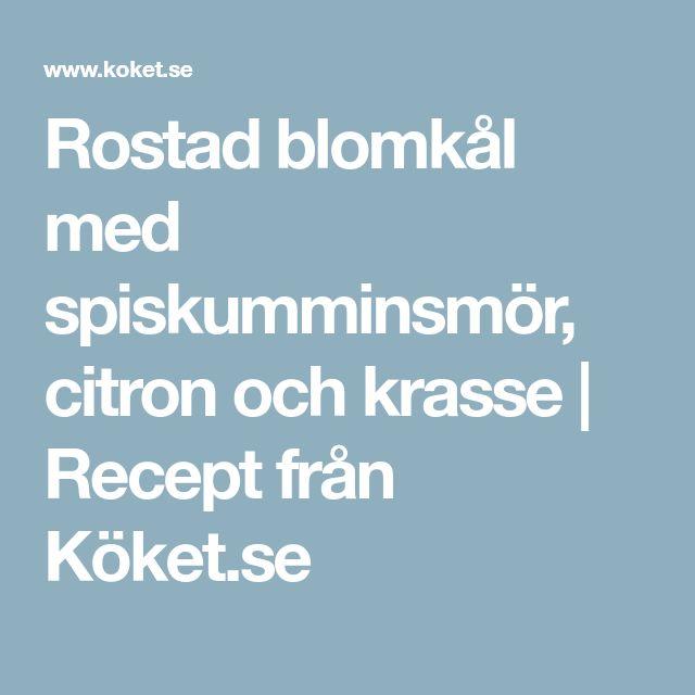 Rostad blomkål med spiskumminsmör, citron och krasse   Recept från Köket.se