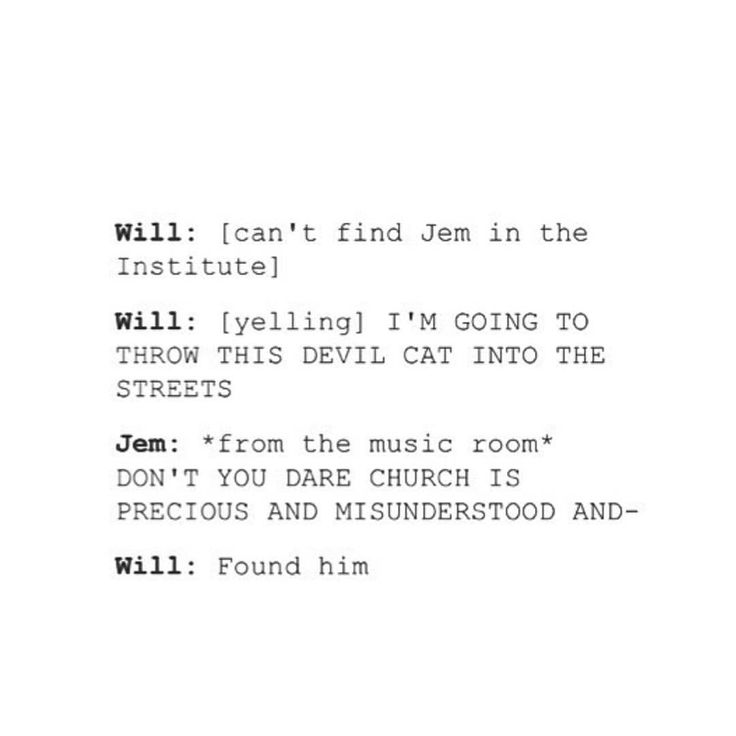 Yes ❤❤ Love Will and Jem the infernal devices. of course he is in the music room, were else would he be?!?!?