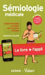 Sémiologie médicale - L'apprentissage pratique de l'examen clinique, 2016 http://bu.univ-angers.fr/rechercher/description?notice=000819428