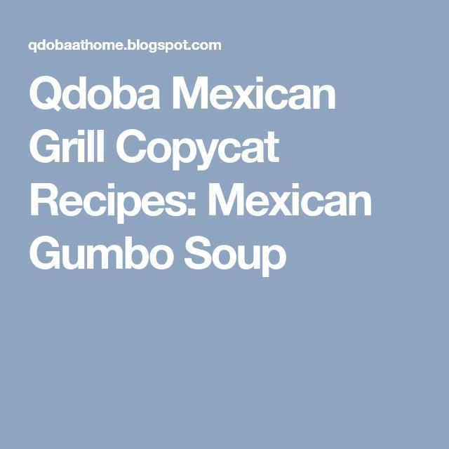 Qdoba Mexican Grill Copycat Recipes: Mexican Gumbo Soup