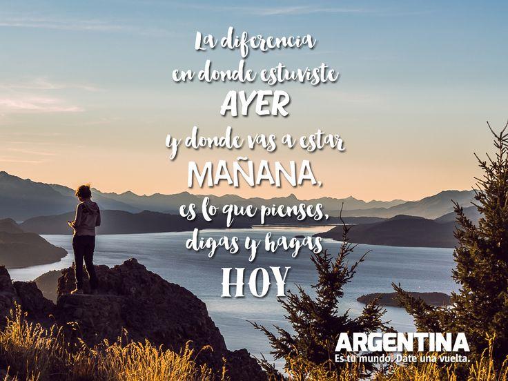 """""""La diferencia en donde estuviste AYER y donde vas a estar MAÑANA es lo que pienses, digas y hagas HOY""""    #Frases #viajar #viajes #Argentina #turismo #turista #maleta #ArgentinaEsTuMundo #travel  Más info en: www.facebook.com/viajaportupais"""