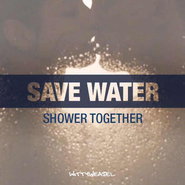 Save water - shower together!