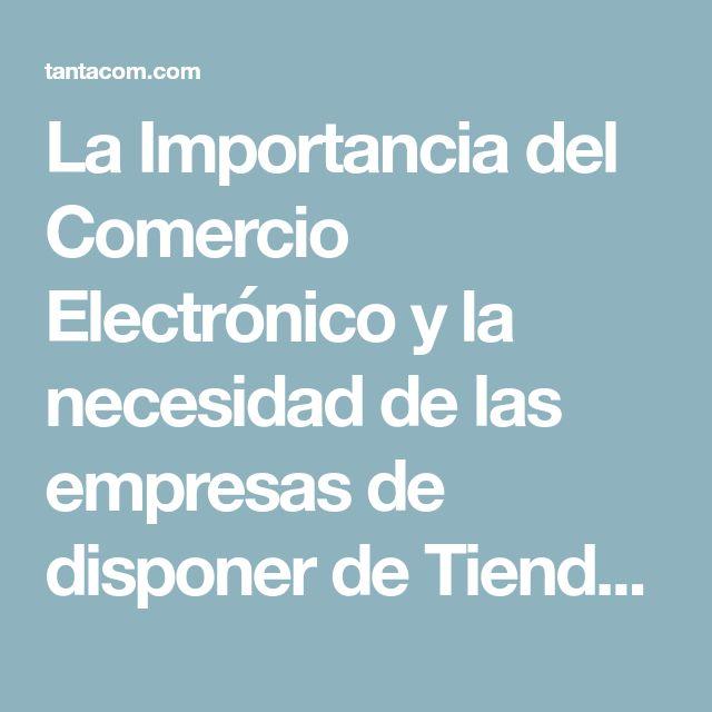 La Importancia del Comercio Electrónico y la necesidad de las empresas de disponer de Tienda Online, Parte primera: | Tanta Comunicación, agencia de marketing digital