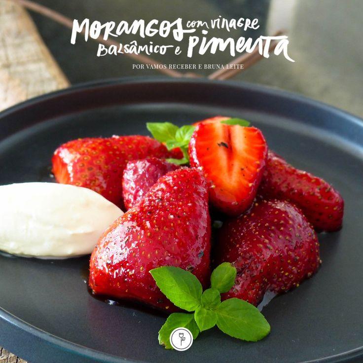 Passo a passo da receita de morangos com vinagre balsâmico & pimenta, criada pela querida chef Bruna Leite.