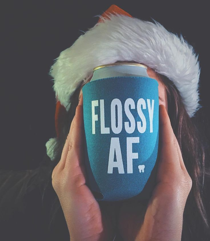 Dental Assistant Duties List%0A To keep your drink cold   FLOSSY AF coozie
