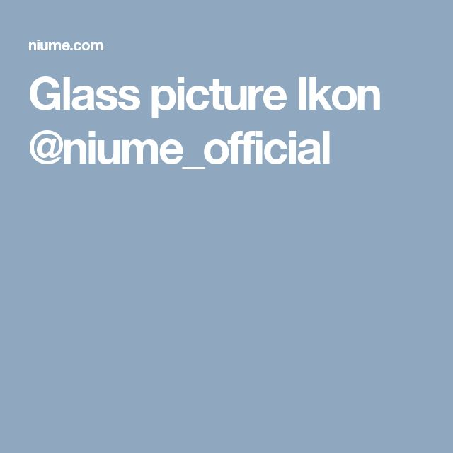 Glass picture Ikon @niume_official