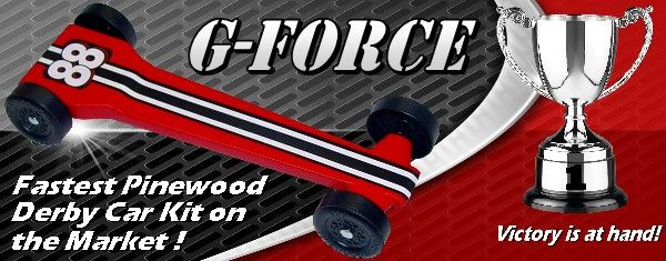 The G-Force is the FASTEST Pinewood Derby Car Kit on the market! see: http://www.derbymonkeygarage.com/fastest-pinewood-derby-car-p/4001.htm