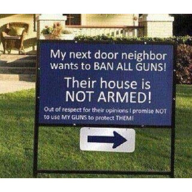 Everyone person place a board like this in the front of home to show this home has no guns.