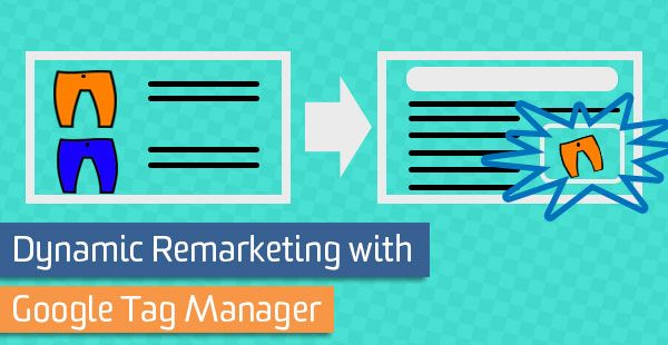 Dynamic Remarketing with Google Tag Manager. A how-to guide for implementing dynamic remarketing with #Google #TagManager and #AdWords.