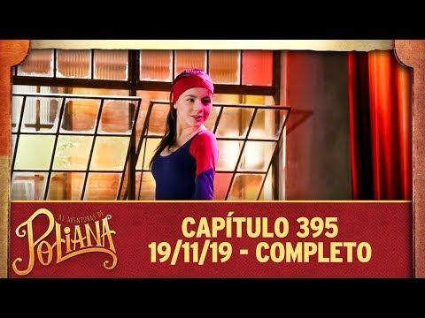 As Aventuras De Poliana Capitulo 395 19 11 19 Completo
